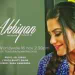 akhiyan-lyrics-kaur-b-jsl-punjabi-song-400x246.jpg