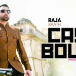 case-bolde-lyrics-raja-baath-400x216.jpg