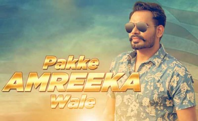 Pakke Amreeka Wale lyrics from Punjabi Songs