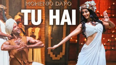 Tu Hai lyrics from Mohenjo Daro