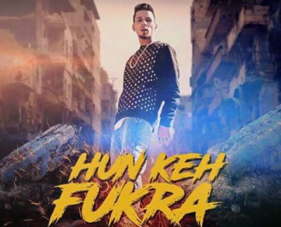 Hun Keh Fukra lyrics from Punjabi Songs